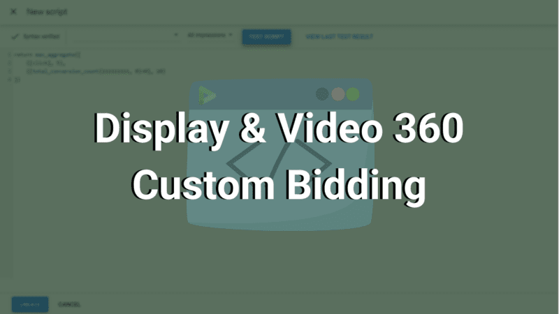 display and video 360 custom bidding